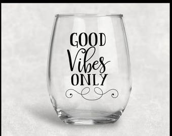 Good vibes only stemless wineglass