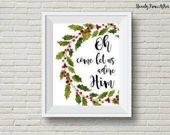 Christmas Printable, O come let us adore him, christmas wall art, bible verse, printable, christmas quote, INSTANT DOWNLOAD