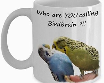 Funny Budgie Mug, Parakeet Mug, Parakeet Gift, Meme Mug, Parakeet Lover Gift , Budgie Coffee Mug, Funny Mug, Funny Gift, Parakeet Print