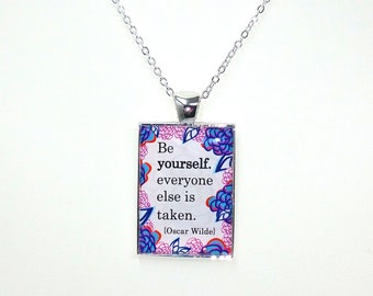 Oscar Wilde Quote Necklace - Be Yourself Everyone Else is Taken, Oscar Wilde Jewelry, Oscar Wilde Gift, Oscar Wilde Pendant