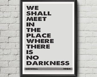 George Orwell 1984 'We shall meet...' literary quote wall art home decor