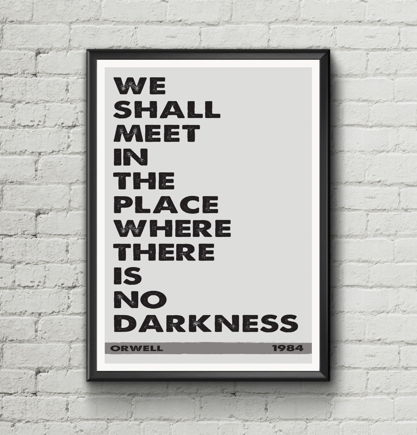 1984 George Orwell Quotes: George Orwell 1984 'We Shall Meet...' Literary Quote