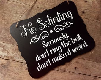 No soliciting, no solicitation sign, door hanger, go away sign, don't make it weird, no soliciting door, front door hanger, front door sign