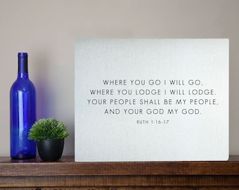 Where you go I will go Where you lodge I will lodge Ruth 1:16-17 Metal Sign Wall Art - bible verse silver aluminum tin 10th 25th anniversary