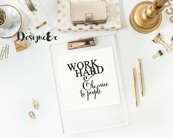 Quote Print - Work Hard & Be Nice To People