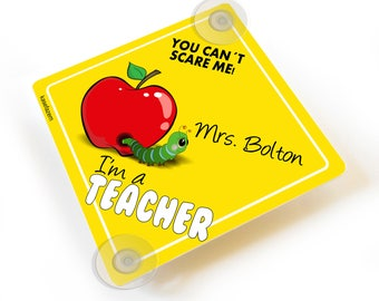 Customized you cant scare me I'm a teacher car sign with red apple - baby on board style -  CD80C