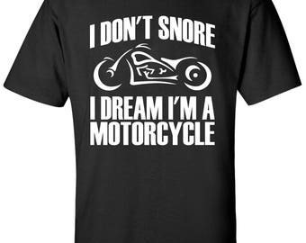 Motorcycle Shirt | Biker Shirt | Funny | Motorcycle tshirt | Shirts | Motorcycle Lover | Chopper Shirt | I Don't Snore I Dream I'm A