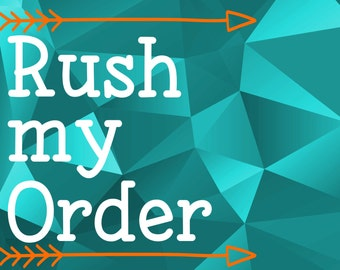 Rush My Order - put my order at the front of the line - make my order first