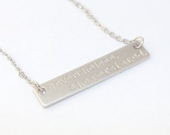 Nevertheless She Persisted Necklace - Silver Bar Necklace - Resistance Jewelry - Political Statement - Feminist - Graduation Gift - Resist