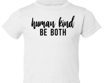 Human Kind Be Both- Peace - Peaceful - Hippie - Be Nice - Friends - Life - Human - Kindness - Love