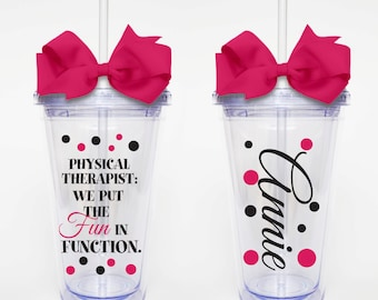 Fun in Function PT with Name - Acrylic Tumbler Personalized Cup