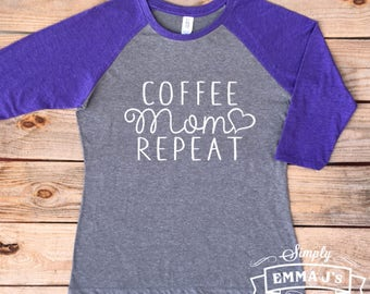 Coffee shirt, t-shirt, gift idea, mom shirt, coffee mom repeat, mom gift, mom gift idea, women's shirt, Mother's Day gift