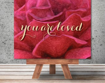 "Unique Custom Art: ""You are Loved"""