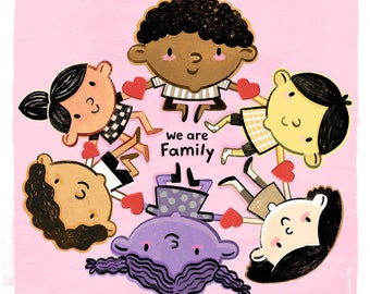 "We Are Family 10"" x10"" Print. Friendship, Diversity, Love."