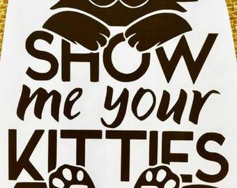 Show me your Kitties Vinyl Decal sticker