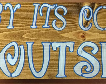 Baby its cold outside Wood Sign