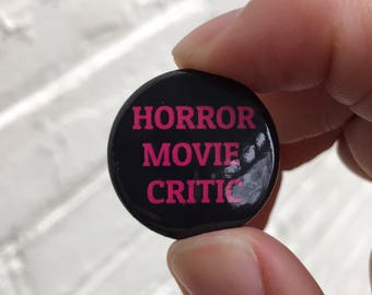 2 SMALL 1 inch Buttons - Horror Movie Critic