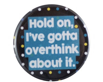 """Overthink 1.25"""" Button Pin"""