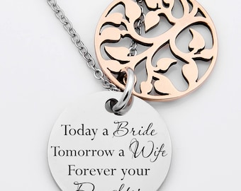 Today a Bride Tomorrow a Wife Forever your Daughter necklace, wedding gift, Mother of the Bride, tree charm, stainless steel disc