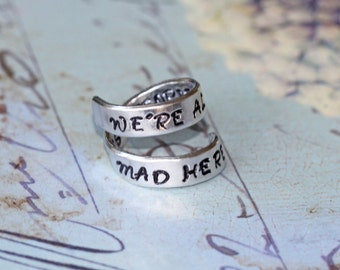 Alice in Wonderland Jewelry - We're All Mad Here - The Best People Are  Wrap Ring - Hand Stamped Quote ring | Alice Jewelry | Christmas Gift