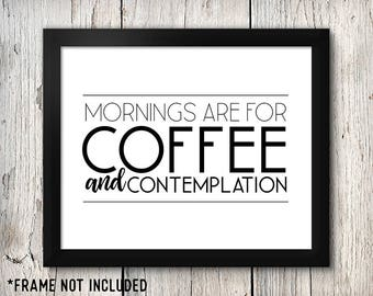 Stranger Things Poster, Mornings are for Coffee and Contemplation, Home Decor Poster Sign, Movie quote, 1980's Poster Sign, Gift for my BFF