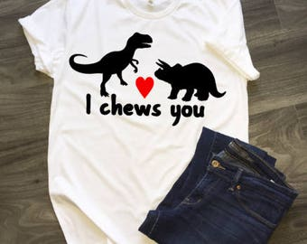 I Chews You Dinosaur T-Shirt