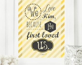 "Limited Edition Digital Print - Instant 8x10 ""1 John 4:19"" Love Digital Wall Art Print Modern Christian Wall Art Yellow Brown Dark Grey"