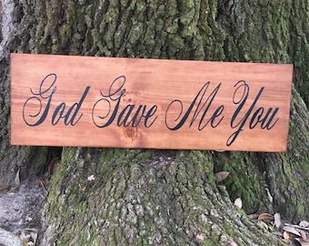 God Gave Me You wood sign