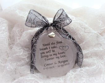 Memorial Ornament Quote, Until the Final Breath I take, with charm