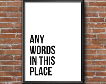 Custom Quote Print - Custom signs - Personalized print - Custom words print - Custom printable - DIGITAL DOWNLOAD