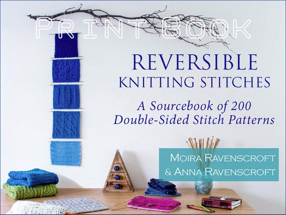 Reversible Knitting Stitches Print Book Or Print Digital