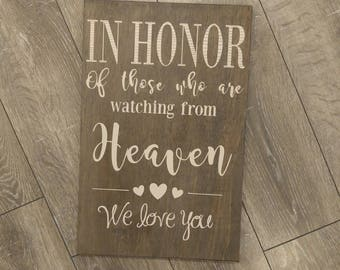 In Honor of those who are watching from Heaven Memory/ Wooden Sign /Wedding /Reception /Wood Rustic Sign/ In loving memory