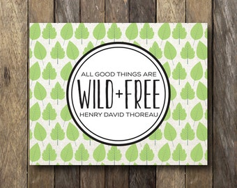 All Good Things are Wild and Free - Digital Download - Rustic Wall Art - Woodland Print - Wild and Free - Woodland Wall Art - Rustic Print