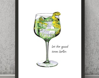 Gin and Tonic print, Let the good time beGin poster, speakeasy print, speakeasy poster, quote print, quote poster, bar print, bar poster