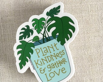 Plant Kindness & Gather Love Vinyl Sticker / Monstera Illustration / Positive Quote / Laptop Sticker / Plant Lady Sticker / Waterproof