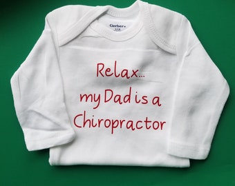 Relax Dad is a Chiropractor, Chiropractor Baby Clothes, Chiropractor Baby Gift, Gender Neutral Baby Clothes, Chiropractor Baby, Pregnancy