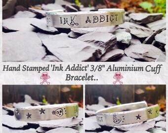 "Hand Stamped 'Ink Addict' 3/8"" Aluminium Cuff Bracelet,Sugar Skull, Tattoo,Metal Jewellery,Stamped Jewelry, Unique Design, Tattoo Jewellery."