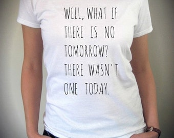 No Tomorrow Groundhog Day Bill Murray shirt screenprint cotton Tee Shirt