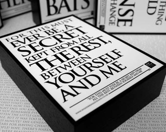 Framed Quote: For this must ever be, A secret, kept from all the rest, Between yourself and me