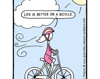 Life is better on a bicycle.