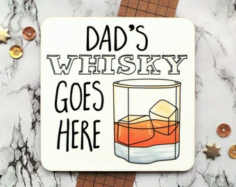 Father's Day Gift, Dad Coaster, Dad's Whisky Goes Here Coaster, Whisky Coaster, Personalised Coaster, Grandad Coaster, Whisky Gift