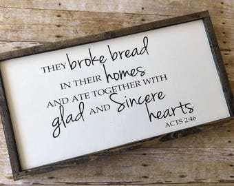 Broke Bread In Their Homes Farmhouse Decor, Framed Sign, Rustic Decor