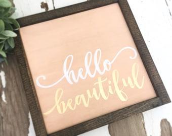 hello beautiful - wood sign