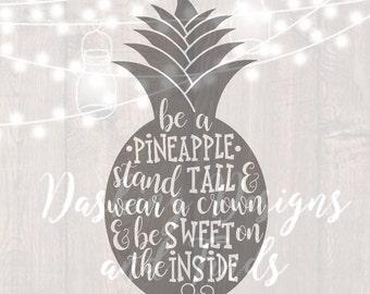 DIGITAL DOWNLOAD silhouette, cricut, cut file, svg files, png files, pineapple svg, be a pineapple svg, summer svg, southern svg