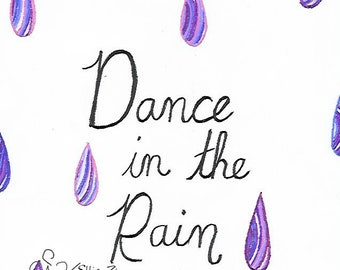 "Hand drawn ""Dance in the rain"" Purple printable"
