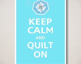 Keep Calm and QUILT ON Art Print