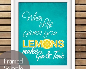 When Life gives you Lemons make Gin and Tonic - Art Print (Featured in Oceanic Blue) Buy 3 get one FREE
