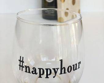 New Mom Wine Glass- Mom Wine Glass- Tired Mom Wine Glass- Funny Wine Glass- Nappyhour Wine Glass