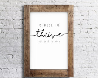 Choose to Thrive- Custom Print 24x36
