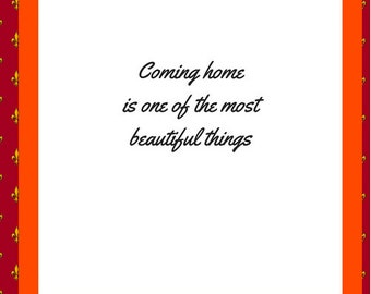 Coming home is one of the most beautiful things